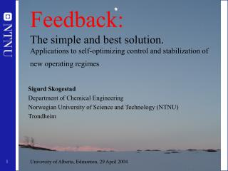 Feedback: The simple and best solution. Applications to self-optimizing control and stabilization of new operating regim