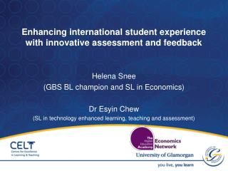 Enhancing international student experience with innovative assessment and feedback   Helena Snee  GBS BL champion and