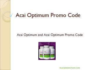 Acai Optimum Promo Code | New Acai Optimum Promo Code