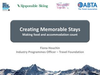 Fiona Houchin Industry Programmes Officer – Travel Foundation