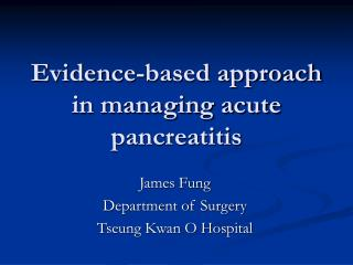 Evidence-based approach in managing acute pancreatitis