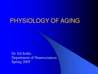 PHYSIOLOGY OF AGING