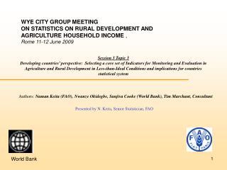 Authors: Naman Keita (FAO), Nwanze Okidegbe, Sanjiva Cooke (World Bank), Tim Marchant, Consultant Presented by N. Keita,