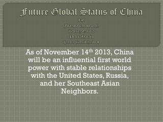 Future Global Status of China By: Joanna Chenoweth Kelsey Guard Peter  Harlin Patra Kositchaiwat