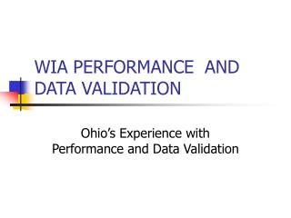 WIA PERFORMANCE  AND DATA VALIDATION
