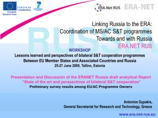 Linking Russia to the ERA: Coordination of MS/AC S&T programmes Towards and with Russia ERA.NET RUS