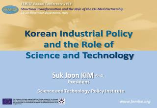 Korean Industrial Policy  and the Role of  Science and Technology
