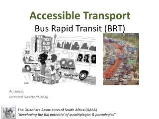 Accessible Transport Bus Rapid Transit (BRT)
