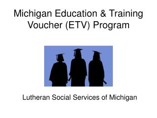 Michigan Education & Training Voucher (ETV) Program