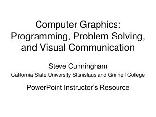 Computer Graphics: Programming, Problem Solving, and Visual Communication