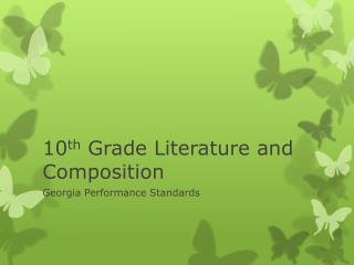 10 th  Grade Literature and Composition