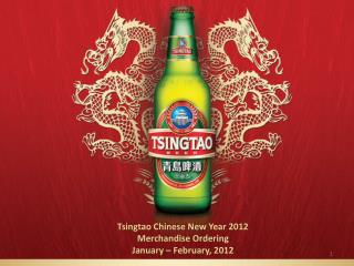 Tsingtao Chinese New Year 2012 Merchandise Ordering January   February, 2012