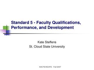 Standard 5 - Faculty Qualifications, Performance, and Development
