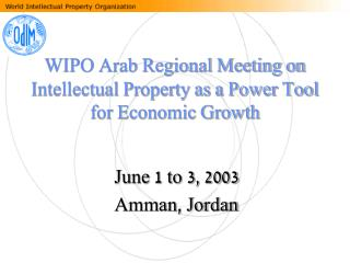 WIPO Arab Regional Meeting on Intellectual Property as a Power Tool for Economic Growth