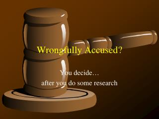 Wrongfully Accused?