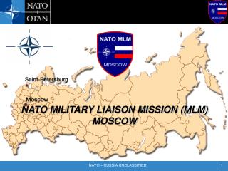 NATO MILITARY LIAISON MISSION MOSCOW WELCOMES The Honourable William Graham Minister of National Defence, Canada