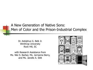 A New Generation of Native Sons: Men of Color and the Prison-Industrial Complex