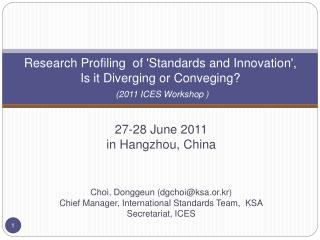 Resea r ch Profiling  of 'Standards and Innovation', Is it Diverging or Conveging? (2011 ICES Workshop )