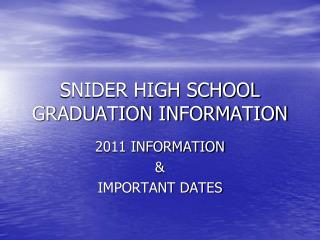 SNIDER HIGH SCHOOL GRADUATION INFORMATION