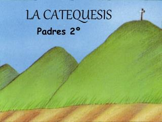LA CATEQUESIS