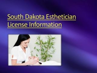 South Dakota Esthetician License Information