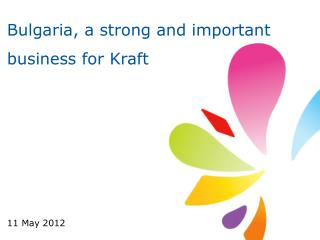 Bulgaria, a strong and important business for Kraft
