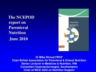 The NCEPOD report on Parenteral Nutrition       June 2010