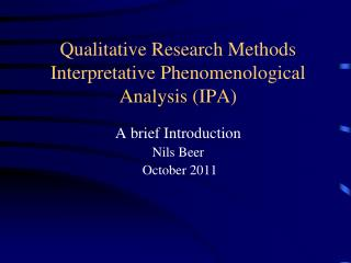 Qualitative Research Methods Interpretative Phenomenological Analysis (IPA)