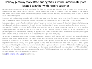 Holiday getaway real estate during Wales which unfortunately