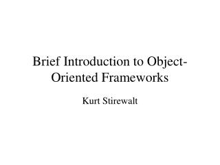 Brief Introduction to Object-Oriented Frameworks