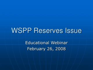 WSPP Reserves Issue