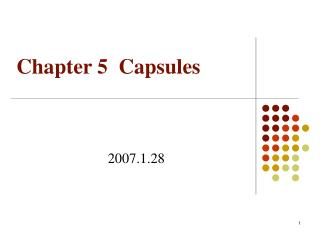 Chapter 5  Capsules