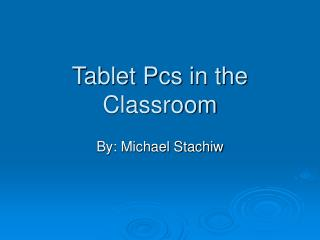 Tablet Pcs in the Classroom