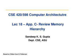 CSE 420/598 Computer Architectutre Lec 18 – App. C- Review Memory Hierarchy