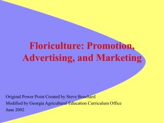 Floriculture: Promotion, Advertising, and Marketing