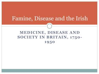 Famine, Disease and the Irish