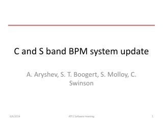 C and S band BPM system update