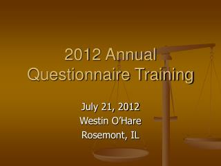 2012 Annual Questionnaire Training