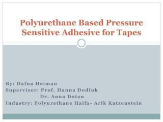Polyurethane Based Pressure Sensitive Adhesive for Tapes