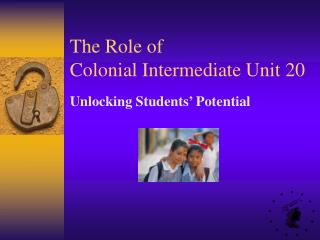 The Role of Colonial Intermediate Unit 20