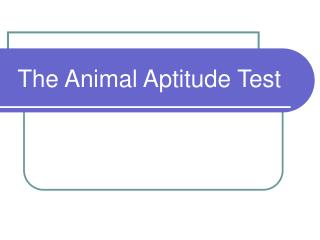 The Animal Aptitude Test