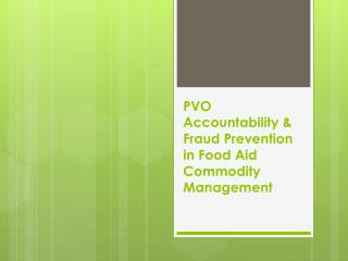 PVO Accountability  Fraud Prevention in Food Aid Commodity Management