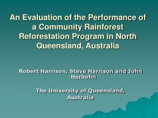 An Evaluation of the Performance of a Community Rainforest Reforestation Program in North Queensland, Australia