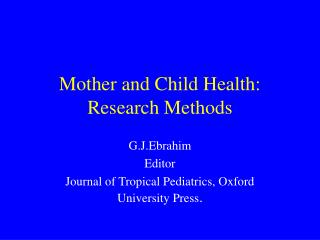Mother and Child Health: Research Methods
