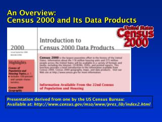 An Overview: Census 2000 and Its Data Products