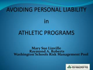 AVOIDING PERSONAL LIABILITY in ATHLETIC PROGRAMS