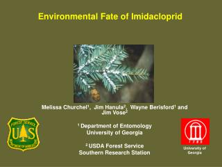 Melissa Churchel 1 ,  Jim Hanula 2 ,  Wayne Berisford 1  and Jim Vose 2 1  Department of Entomology University of Georgi