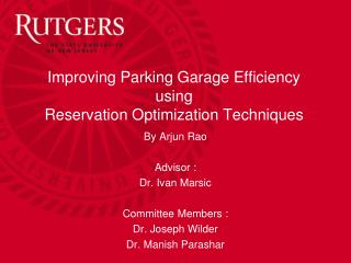 Improving Parking Garage Efficiency  using  Reservation Optimization Techniques
