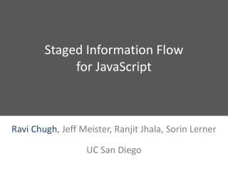 Staged Information Flow for JavaScript