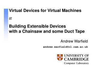 Virtual Devices for Virtual Machines